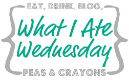 WIAW What I Ate Wednesday