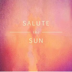 Salute The Sun EP